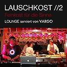 Lauschkost 2 - Feinkost F�r Die Sinne - Lounge Serviert Von Vargo