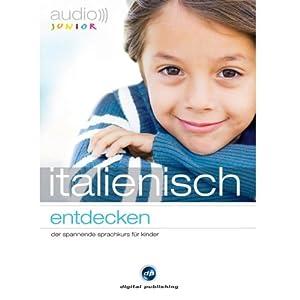 Audio Italienisch entdecken. Der spannende Sprachkurs für Kinder Hörbuch