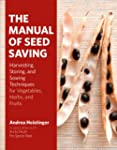 The Manual of Seed Saving: Harvesting...