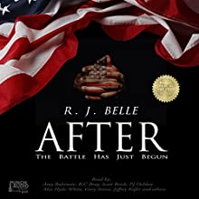 After: The Battle Has Just Begun Audiobook by R.J. Belle Narrated by Amy Rubinate, Alex Hyde-White, Betsy Baker, Eric Martin, R.C. Bray, Jeffrey Kafer, Gary Sinise, Scott Brick, PJ Ochlan,  Punch Audio