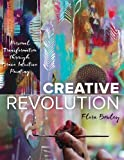 img - for Creative Revolution: Personal Transformation through Brave Intuitive Painting book / textbook / text book
