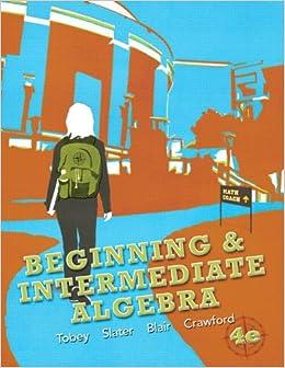 beginning & intermediate algebra 4th edition paperback Beginning and intermediate algebra combined developmental math intermediate algebra and precalculus math literacy liberal arts mathematics quantitative.