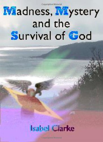 Madness, Mystery and the Survival of God