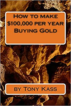 How To Make $100,000 Per Year Buying Gold
