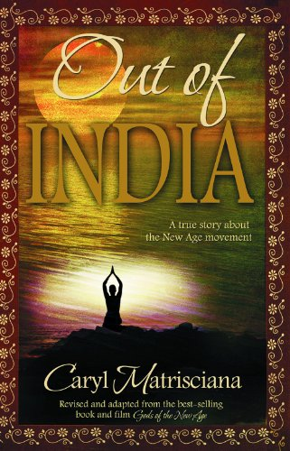 Out of India: A True Story about the New Age Movement: Caryl Matrisciana: 9780979131530: Amazon.com: Books
