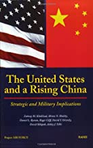 The United States And A Rising China: Strategic And Military Implications
