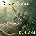 Black Angel Audiobook by Kyell Gold Narrated by Max Miller