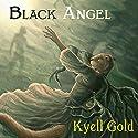Black Angel Hörbuch von Kyell Gold Gesprochen von: Max Miller