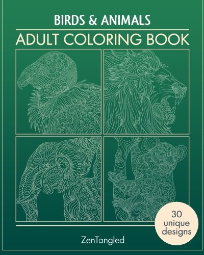 Adult Coloring Books: Birds & Animals: Zentangle Patterns - Stress Relieving Animals and Birds Coloring Pages for Adults: Volume 2 (Birds and Animals Zen Doodle)