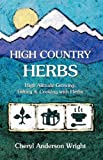 img - for High Country Herbs by Cheryl Anderson Wright (2003-02-01) book / textbook / text book