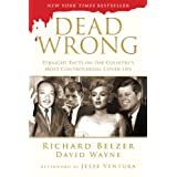 Dead Wrong: Straight Facts on the Country's Most Controversial Cover-Ups ~ Richard Belzer