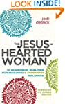 The Jesus-Hearted Woman:10 Leadership...