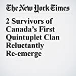 2 Survivors of Canada's First Quintuplet Clan Reluctantly Re-emerge | Ian Austen