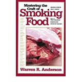 [MASTERING THE CRAFT OF SMOKING FOOD] by (Author)Anderson, Warren R. on Nov-09-07