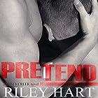 Pretend Hörbuch von Riley Hart Gesprochen von: Luke Itzvic