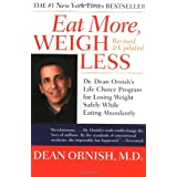 Eat More, Weigh Less: Dr. Dean Ornish's Life Choice Program for Losing Weight Safely While Eating Abundantly ~ Dean Ornish MD