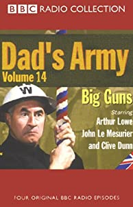 Dad's Army, Volume 14: Big Guns | [Jimmy Perry, David Croft]