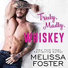 Truly, Madly, Whiskey Audiobook by Melissa Foster Narrated by Paul Woodson
