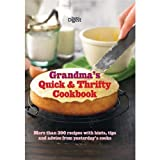 Grandma's quick & thrifty cookbook : more than 200 recipes with hints, tips and advice from yesterday's cooks