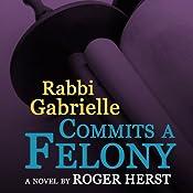 Rabbi Gabrielle Commits a Felony | Roger Herst