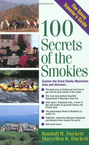 100 Secrets of the Smokies: A Savvy Traveler's Guide (The Savvy Traveler's Guide)
