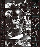 ARENA TOUR 2014 -The Passion-[Blu-ray/ブルーレイ]