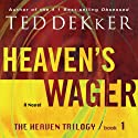 Heaven's Wager: The Heaven Trilogy, Book 1 (       UNABRIDGED) by Ted Dekker Narrated by Tim Gregory