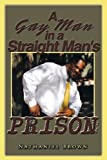 img - for A Gay Man in a Straight Man's Prison book / textbook / text book