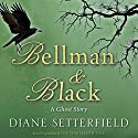 Bellman & Black Audiobook by Diane Setterfield Narrated by Daniel Philpott