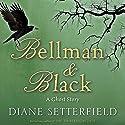 Bellman & Black Hörbuch von Diane Setterfield Gesprochen von: Daniel Philpott