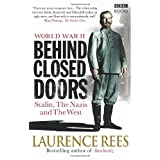 World War Two: Behind Closed Doors: Stalin, the Nazis and the Westby Laurence Rees