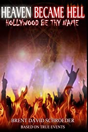 Heaven Became Hell ... Hollywood Be Thy Name!