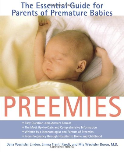 Preemies: The Essential Guide for Parents of Premature Babies