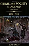 Crime and Society in England, 1750-1900 (3rd Edition) (0582784859) by Clive Emsley