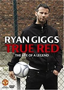 Manchester United: Ryan Giggs - True Red [DVD]