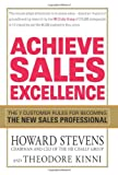 img - for Achieve Sales Excellence: The 7 Customer Rules for Becoming the New Sales Professional book / textbook / text book