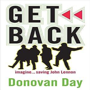 Get Back: Imagine...Saving John Lennon Audiobook