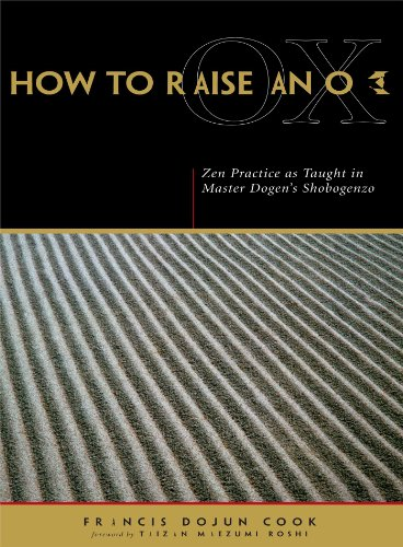 How to Raise an Ox: Zen Practice as Taught in Master...