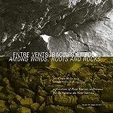 img - for Entre vents, racines et rocs, par les traverses du Mont Ventoux (French Edition) book / textbook / text book