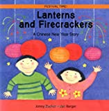 Jonny Zucker Lanterns and Firecrackers: A Chinese New Year Story (Festival Time)