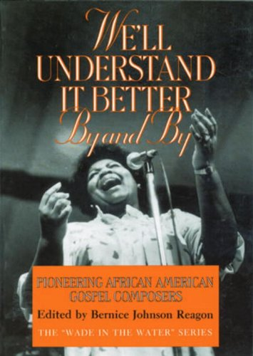 We'll Understand It Better By and By: Pioneering African...