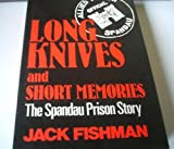 Long Knives and Short Memories: Spandau Prison Story (0285626884) by Fishman, Jack