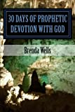 30 Days of Prophetic Devotion with God
