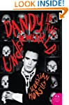 Dandy In The Underworld: An Unauthori...
