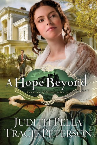 A Hope Beyond (Ribbons of Steel, #2)