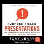 Purpose-Filled Presentations | Tony Jeary