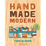 Handmade Modern: Mid-Century Inspired Projects for Your Homeby Todd Oldham