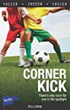 img - for Corner Kick (Lorimer Sports Stories) book / textbook / text book