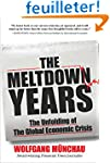 The Meltdown Years: The Unfolding of...