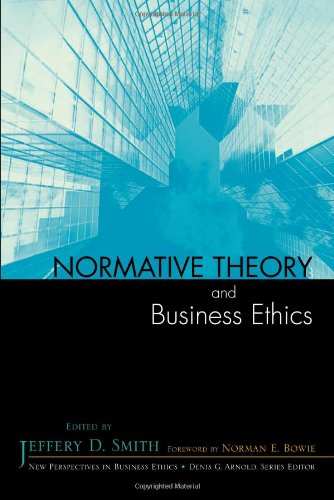 Normative Theory and Business Ethics (New Perspectives in Business Ethics)